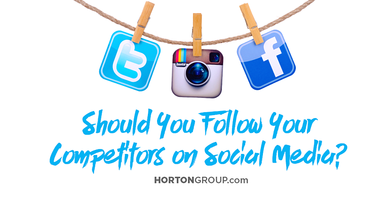 Should You Follow Your Competitors on Social Media?