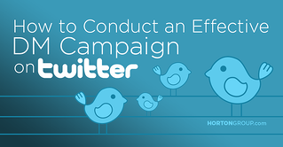 How to Conduct an Effective DM Campaign on Twitter